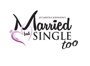 Je'Caryous Johnson's Married But Single Too
